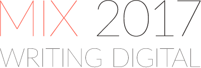 MIX 2017 conference - Writing Digital
